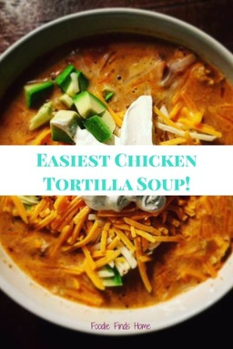 The Easiest Chicken Tortilla Soup